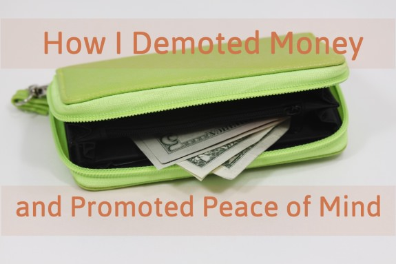 Demoted Money Promoted Peace of Mind