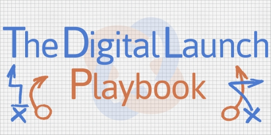 The Digital Launch Playbook